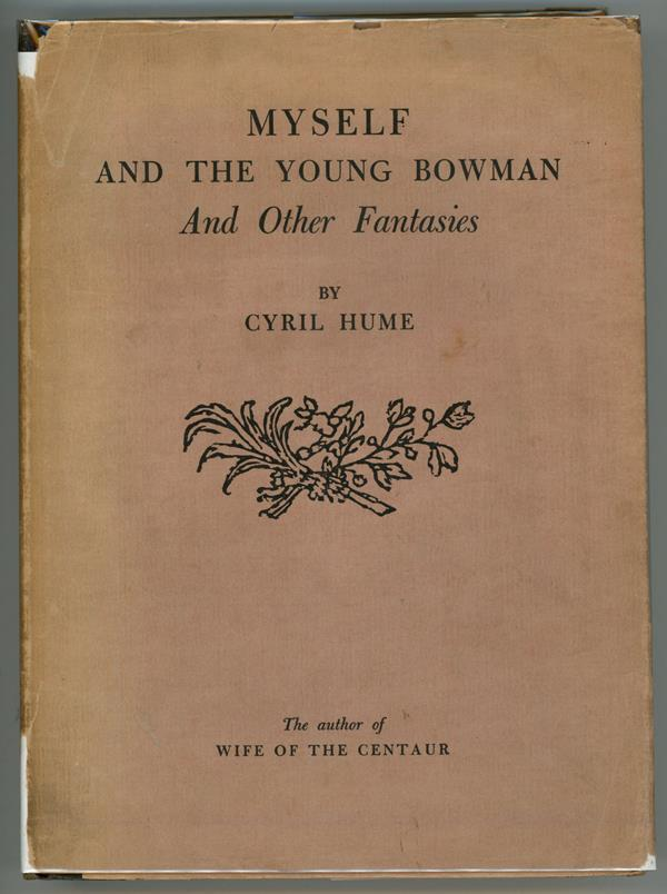 Myself and the Young Bowman by Cyril Hume 1st Edition LTD Signed