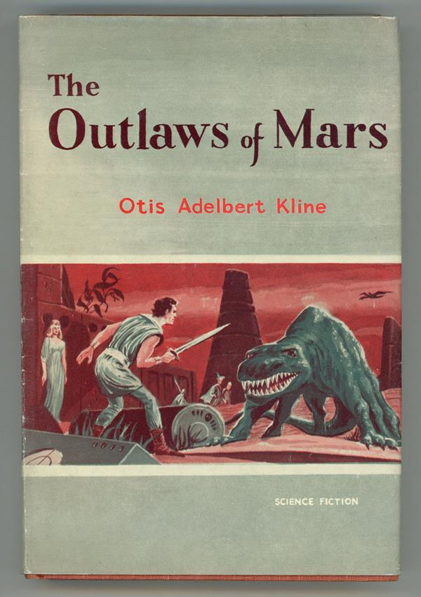 The Outlaws of Mars by Otis Adelbert Kline (First Edition)
