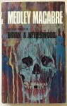 Medley Macabre by Bryan A. Netherwood- High Grade