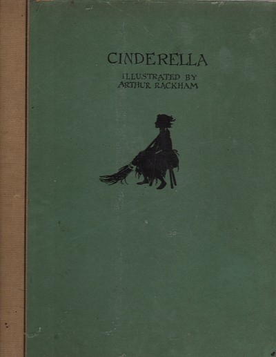Cinderella: Illustrated and Signed by Arthur Rackham Retold by C S Evans Limited Edition 1919